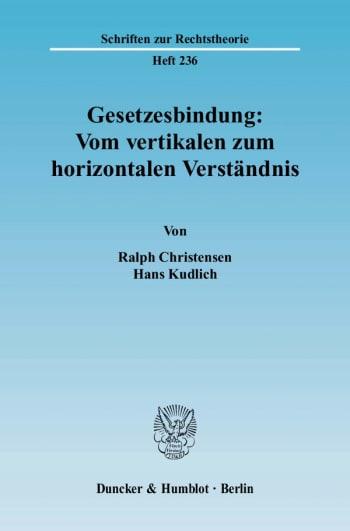 Cover: Gesetzesbindung: Vom vertikalen zum horizontalen Verständnis