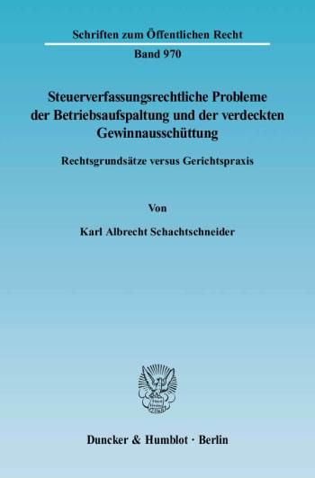 Cover: Steuerverfassungsrechtliche Probleme der Betriebsaufspaltung und der verdeckten Gewinnausschüttung