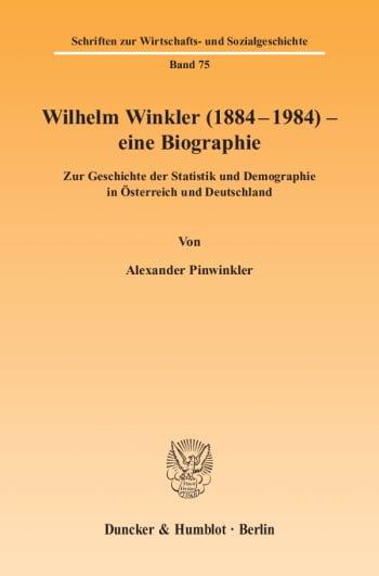 Cover: Wilhelm Winkler (1884-1984) - eine Biographie