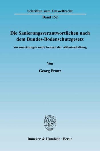 Cover: Die Sanierungsverantwortlichen nach dem Bundes-Bodenschutzgesetz