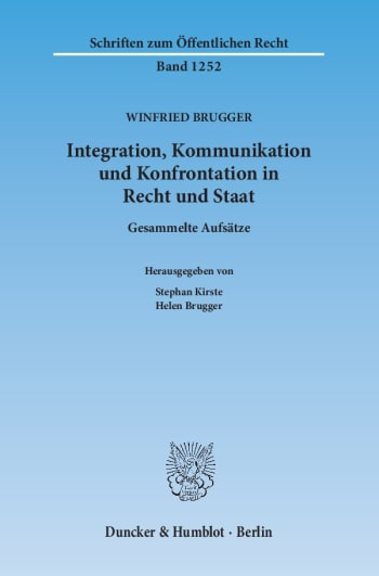 Cover: Integration, Kommunikation und Konfrontation in Recht und Staat