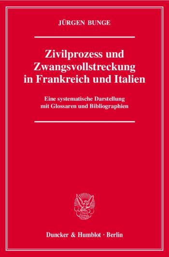 Cover: Zivilprozess und Zwangsvollstreckung in Frankreich und Italien