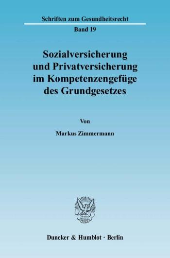 Cover: Sozialversicherung und Privatversicherung im Kompetenzengefüge des Grundgesetzes