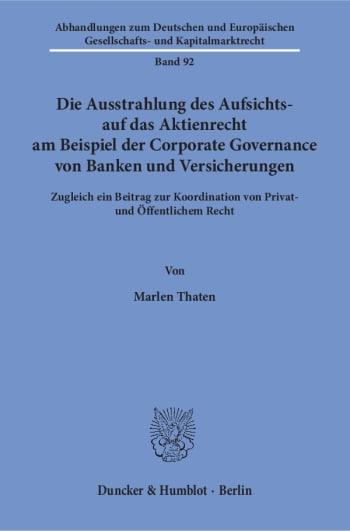 Cover: Die Ausstrahlung des Aufsichts- auf das Aktienrecht am Beispiel der Corporate Governance von Banken und Versicherungen