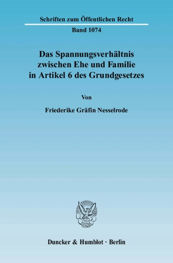 Cover: Das Spannungsverhältnis zwischen Ehe und Familie in Artikel 6 des Grundgesetzes