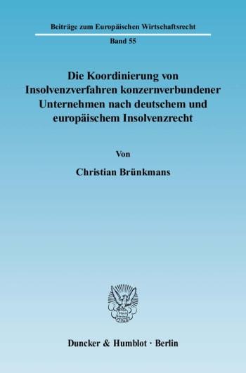 Cover: Die Koordinierung von Insolvenzverfahren konzernverbundener Unternehmen nach deutschem und europäischem Insolvenzrecht