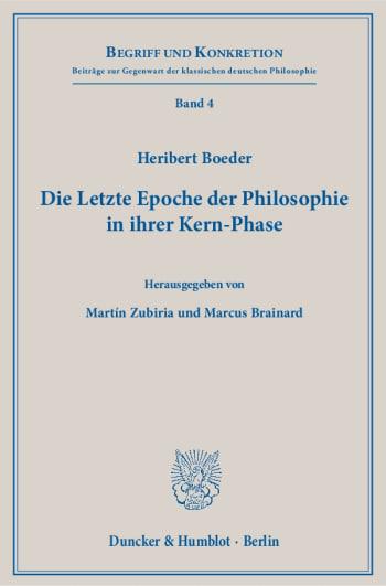 Cover: Die Letzte Epoche der Philosophie in ihrer Kern-Phase