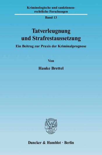 Cover: Tatverleugnung und Strafrestaussetzung