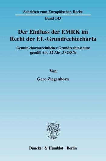 Cover: Der Einfluss der EMRK im Recht der EU-Grundrechtecharta