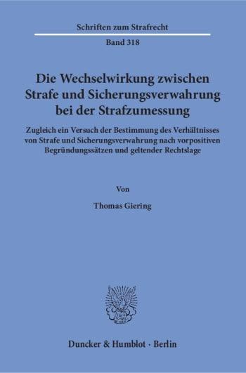 Cover: Die Wechselwirkung zwischen Strafe und Sicherungsverwahrung bei der Strafzumessung