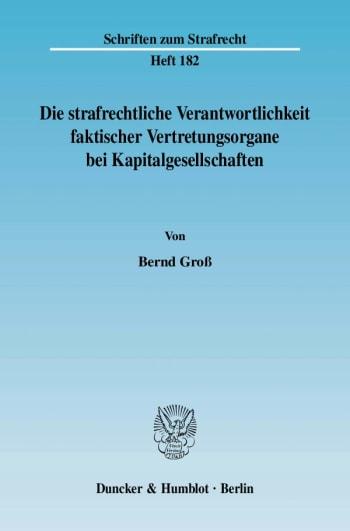 Cover: Die strafrechtliche Verantwortlichkeit faktischer Vertretungsorgane bei Kapitalgesellschaften