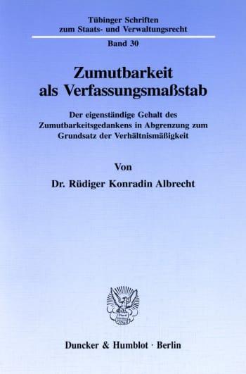 Cover: Zumutbarkeit als Verfassungsmaßstab
