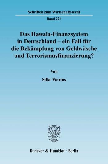 Cover: Das Hawala-Finanzsystem in Deutschland - ein Fall für die Bekämpfung von Geldwäsche und Terrorismusfinanzierung?