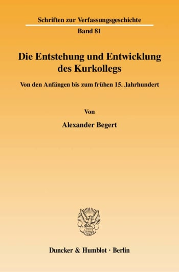 Cover: Die Entstehung und Entwicklung des Kurkollegs