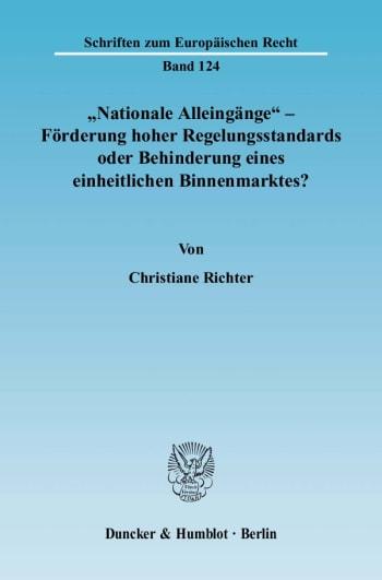 """Cover: """"Nationale Alleingänge"""" - Förderung hoher Regelungsstandards oder Behinderung eines einheitlichen Binnenmarktes?"""