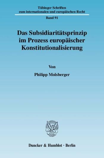 Cover: Das Subsidiaritätsprinzip im Prozess europäischer Konstitutionalisierung