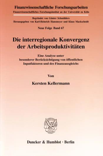 Cover: Die interregionale Konvergenz der Arbeitsproduktivitäten