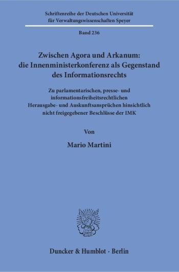 Cover: Zwischen Agora und Arkanum: die Innenministerkonferenz als Gegenstand des Informationsrechts