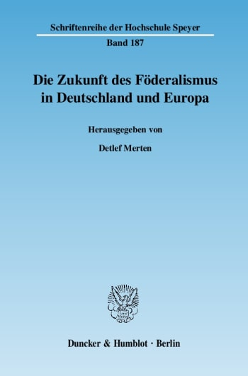 Cover: Die Zukunft des Föderalismus in Deutschland und Europa