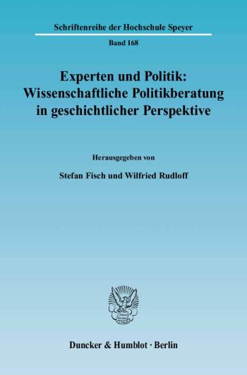 Cover: Experten und Politik: Wissenschaftliche Politikberatung in geschichtlicher Perspektive