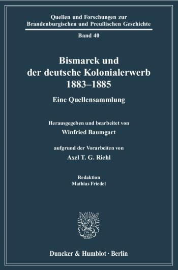 Cover: Bismarck und der deutsche Kolonialerwerb 1883–1885