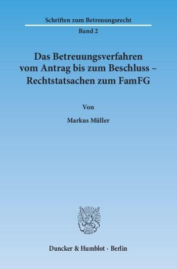Cover: Das Betreuungsverfahren vom Antrag bis zum Beschluss – Rechtstatsachen zum FamFG