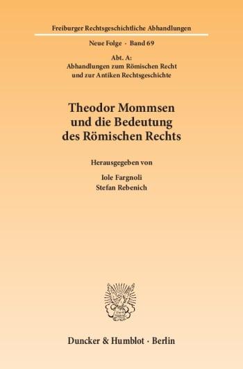 Cover: Theodor Mommsen und die Bedeutung des Römischen Rechts