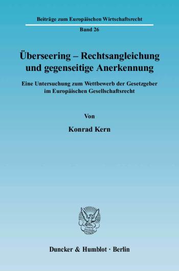 Cover: Überseering - Rechtsangleichung und gegenseitige Anerkennung