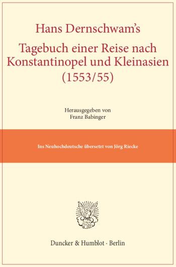 Cover: Hans Dernschwam's Tagebuch einer Reise nach Konstantinopel und Kleinasien (1553/55)