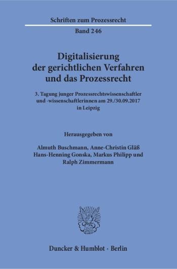 Cover: Digitalisierung der gerichtlichen Verfahren und das Prozessrecht