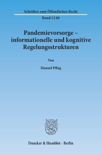 Cover: Pandemievorsorge – informationelle und kognitive Regelungsstrukturen