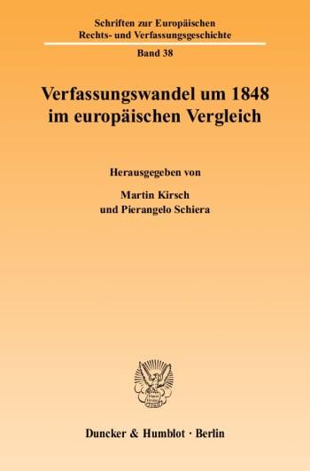 Cover: Verfassungswandel um 1848 im europäischen Vergleich