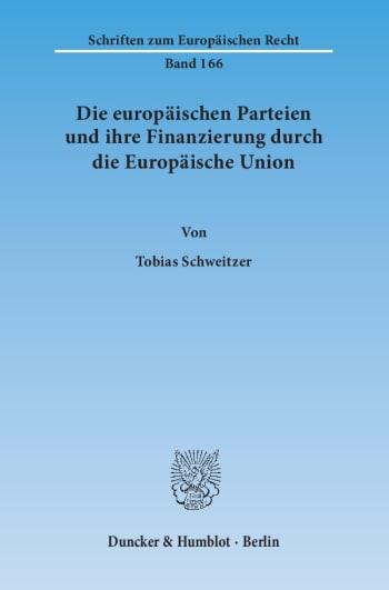 Cover: Die europäischen Parteien und ihre Finanzierung durch die Europäische Union