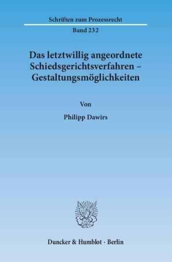 Cover: Das letztwillig angeordnete Schiedsgerichtsverfahren – Gestaltungsmöglichkeiten