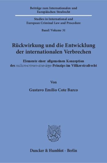 Cover: Rückwirkung und die Entwicklung der internationalen Verbrechen