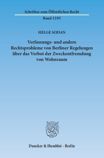Cover: Verfassungs- und andere Rechtsprobleme von Berliner Regelungen über das Verbot der Zweckentfremdung von Wohnraum