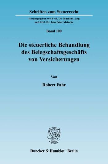 Cover: Die steuerliche Behandlung des Belegschaftsgeschäfts von Versicherungen