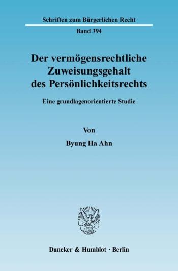 Cover: Der vermögensrechtliche Zuweisungsgehalt des Persönlichkeitsrechts