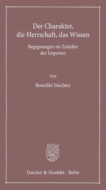 Cover: Der Charakter, die Herrschaft, das Wissen