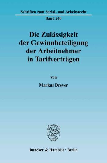 Cover: Die Zulässigkeit der Gewinnbeteiligung der Arbeitnehmer in Tarifverträgen