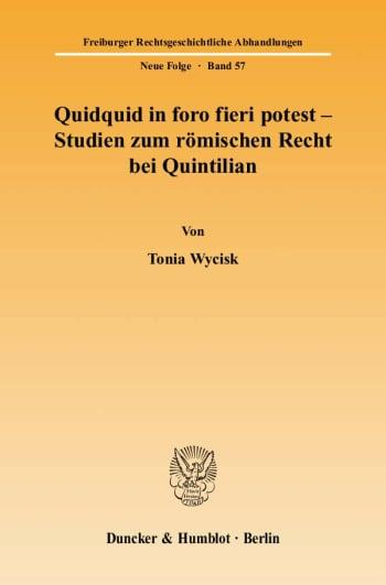 Cover: Quidquid in foro fieri potest - Studien zum römischen Recht bei Quintilian