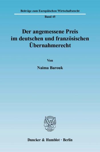 Cover: Der angemessene Preis im deutschen und französischen Übernahmerecht