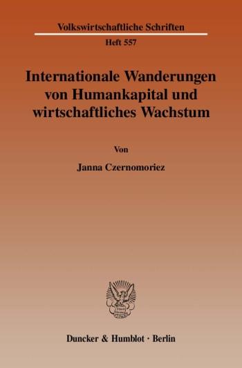 Cover: Internationale Wanderungen von Humankapital und wirtschaftliches Wachstum