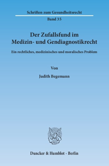 Cover: Der Zufallsfund im Medizin- und Gendiagnostikrecht