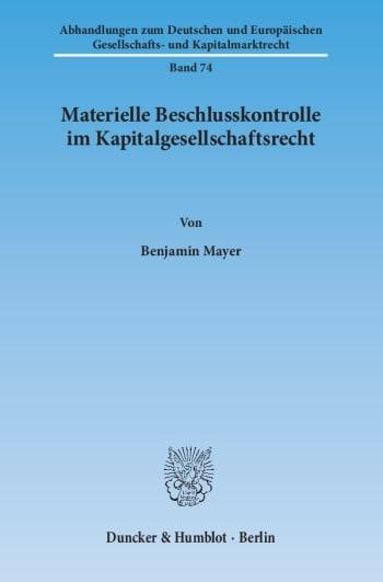 Cover: Materielle Beschlusskontrolle im Kapitalgesellschaftsrecht