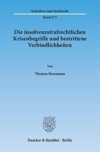 Cover: Die insolvenzstrafrechtlichen Krisenbegriffe und bestrittene Verbindlichkeiten
