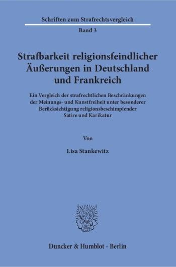 Cover: Strafbarkeit religionsfeindlicher Äußerungen in Deutschland und Frankreich