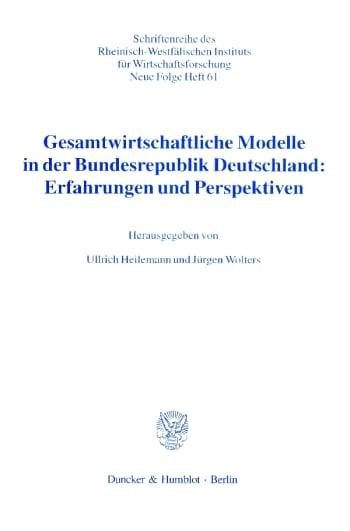 Cover: Gesamtwirtschaftliche Modelle in der Bundesrepublik Deutschland: Erfahrungen und Perspektiven