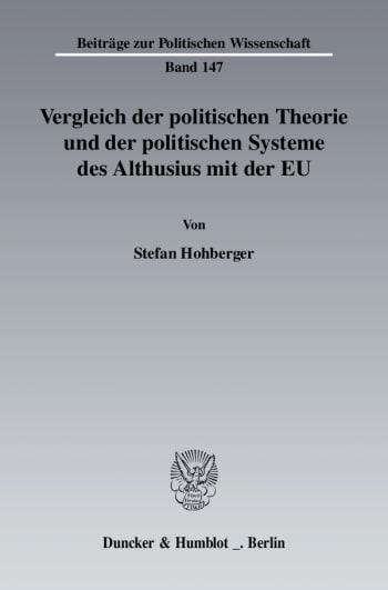 Cover: Vergleich der politischen Theorie und der politischen Systeme des Althusius mit der EU