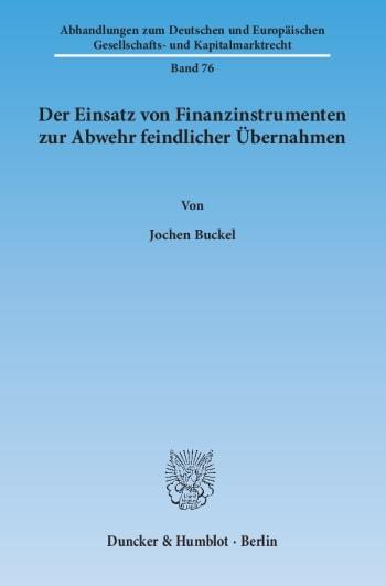 Cover: Der Einsatz von Finanzinstrumenten zur Abwehr feindlicher Übernahmen